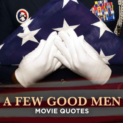 A Few Good Men Quotes: The 12 Most Dramatic Quotes From The Film