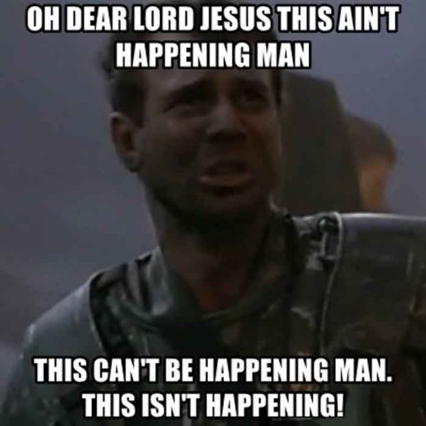 "Aliens Quotes: ""Oh dear Lord Jesus, this ain't happening, man... This can't be happening, man! This isn't happening!"""
