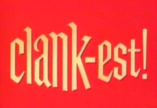 Clank-Est!
