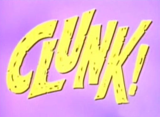 Clunk!