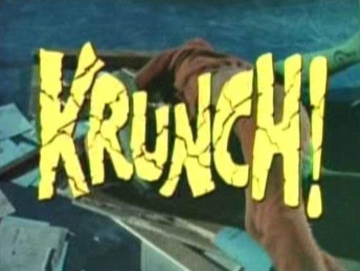 Krunch!