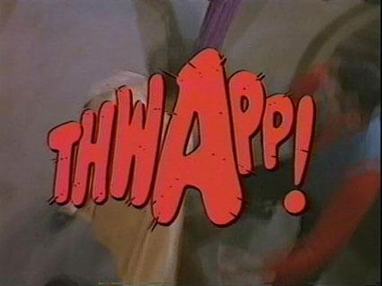 Thwapp!