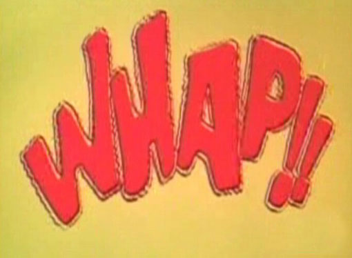 Whap!!