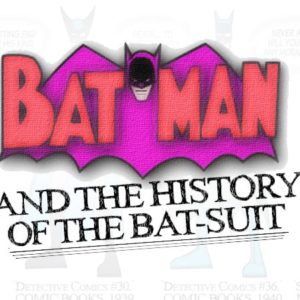 Batman's Batsuit Through the Years