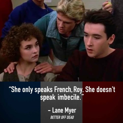 She Only Speaks French - Quotes From Better Off Dead