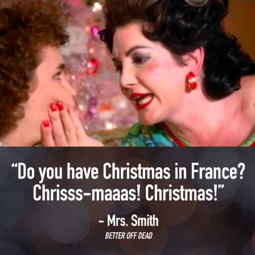 French Christmas - Better Off Dead Quotes - Better Off Dead Movie Quotes