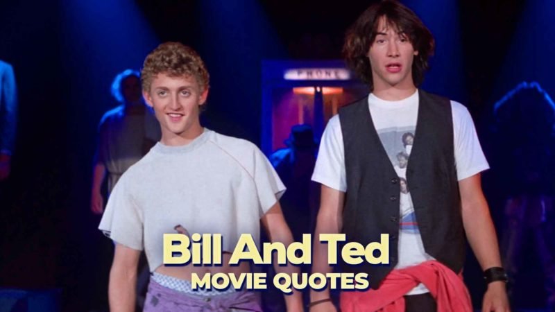Bill And Ted Quotes