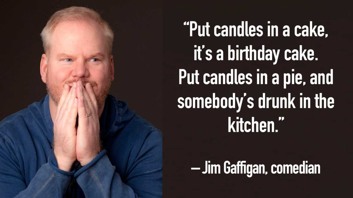 Jim Gaffigan - Famous Birthday Quotes