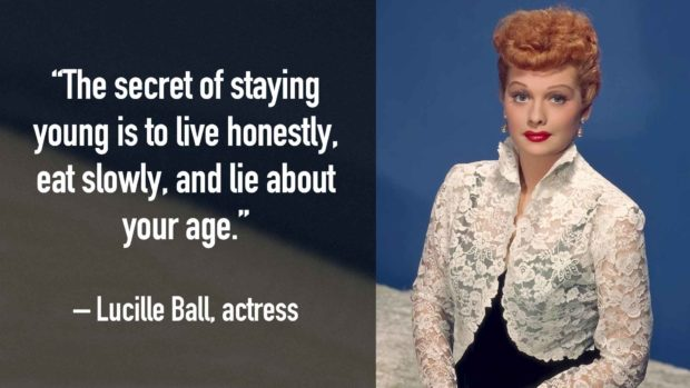 Lucille Ball - Famous Birthday Quotes