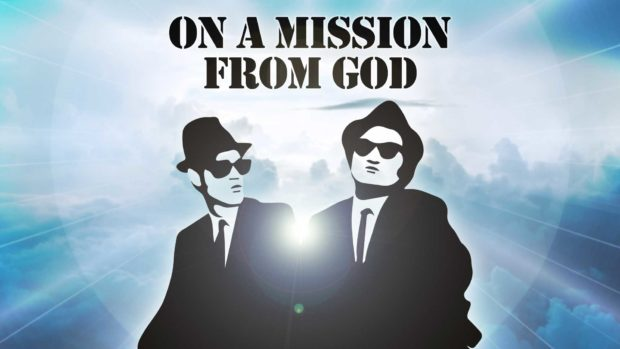 We're On A Mission From God -Blues Brothers Quotes - Quotes From The Blues Brothers