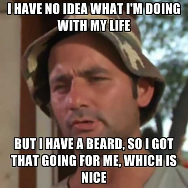 I have a beard, which is nice - Caddyshack Quotes Bill Murray