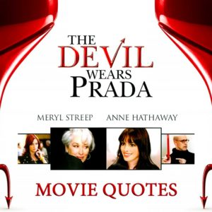 The 10 Best Quotes From The Movie The Devil Wears Prada - How Many Do You Remember?