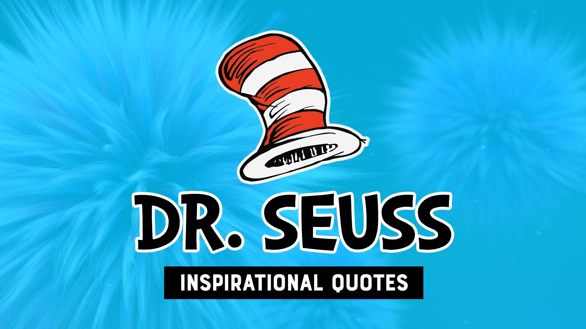 18 Inspirational Dr. Seuss Quotes To Help Motivate Your Life