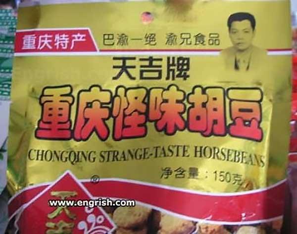 Chongqing Strange-Taste Horsebeans - Funny Engrish Signs