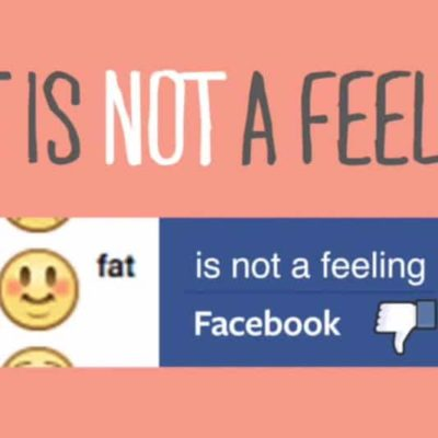 Fat Is Not A Feeling Facebook