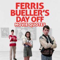 20 Best Ferris Bueller Quotes From Ferris Bueller's Day Off