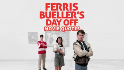 The Best Ferris Bueller Quotes From Ferris Bueller's Day Off