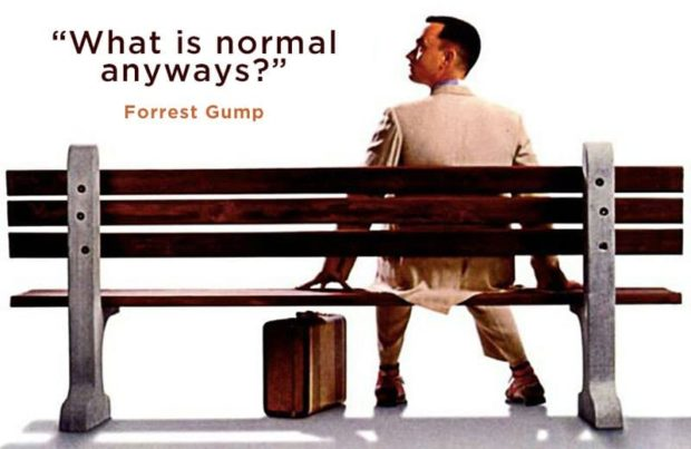 Forrest Gump Quotes - What is normal anyways?