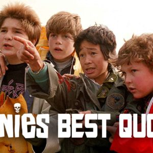 30 Famous Goonies Quotes That Will Make You Smile