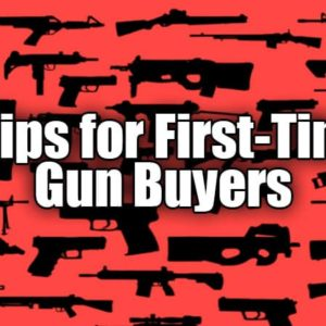 5 Tips For First-Time Gun Buyers Who Care About Responsible Gun Ownership