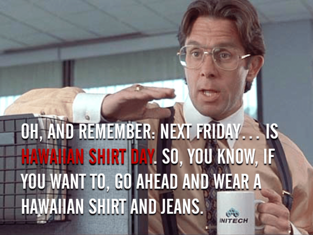 Hawaiian Shirt Day - Funny Office Space Quotes
