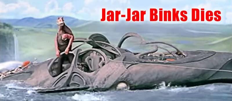 Jar-Jar Binks Death Scene In Star Wars [video]
