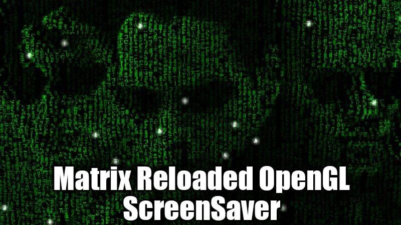 Matrix Reloaded OpenGL ScreenSaver