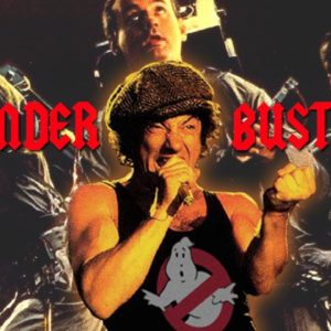 Thunder Busters - AC/DC vs Ghostbusters Theme Mashup
