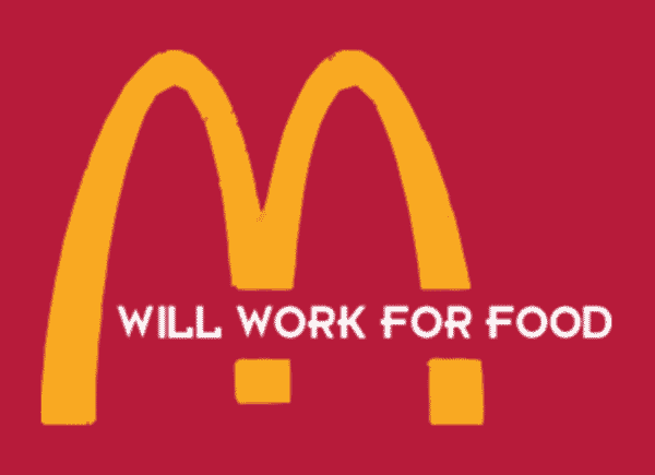 Mcdonald'S&Quot; Will Work For Food