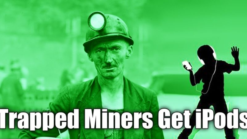 Trapped Miners Get iPods