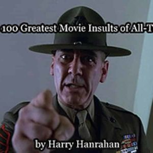 The 100 Best Movie Insults of All Time (NSFW)