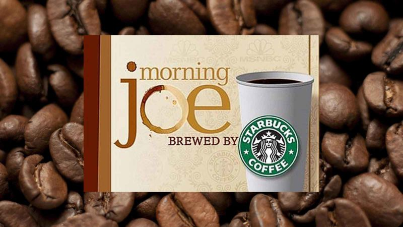 Starbucks Morning Joe Sponsorship
