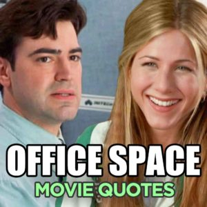 The 30 Best Office Space Quotes (How Many Do You Know?)