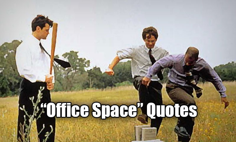 Office Space Quotes Top 25 From