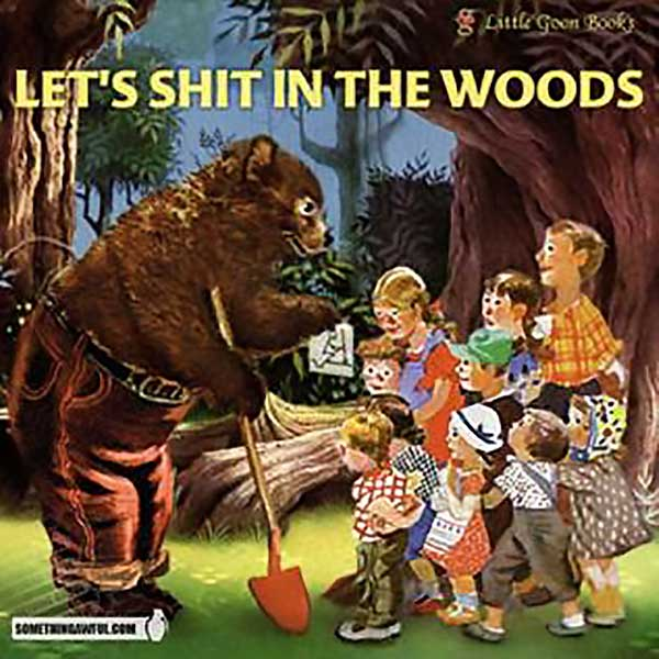 Let'S Shit In The Woods