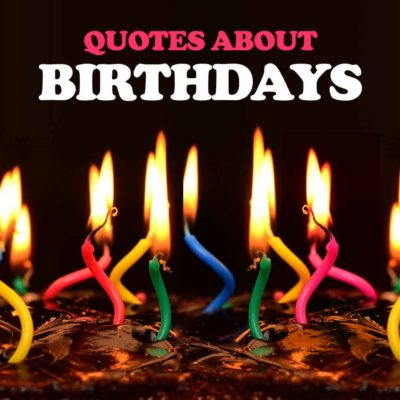 50+ Famous Happy Birthday Quotes From Notable Personalities