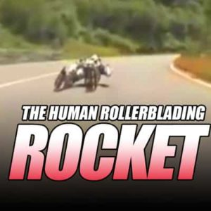 The Ultimate Example Of Extreme Rollerblading - The Human Rollerblading Rocket
