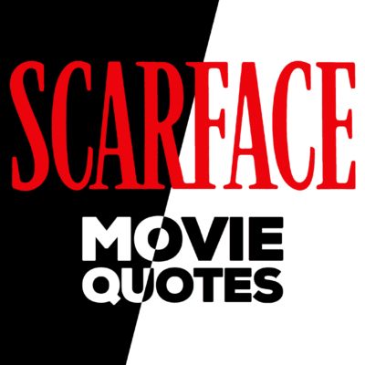 Best Scarface Movie Quotes