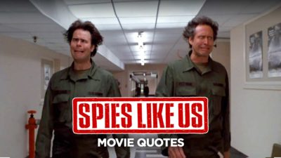 The Best Movie Quotes From Spies Like Us
