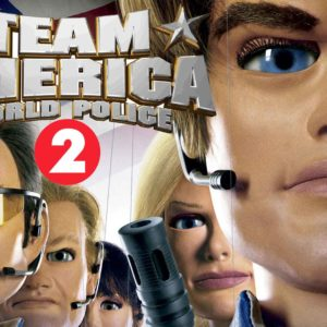 7 Reasons Why A Team America 2 Sequel Will Never Get Made