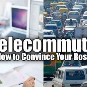 5 Ways To Convince Your Boss To Let You Telecommute
