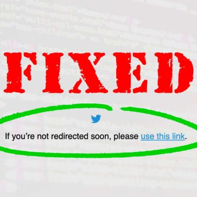 "Twitter Error: ""If you're not redirected soon please use this link"""