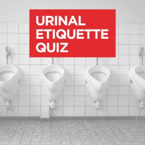 Urinal Etiquette Quiz - Do You Know All The Unspoken Rules?